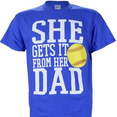 She Get's It From Her Dad on a Blue Short Sleeve T Shirt