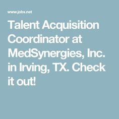 Talent Acquisition Coordinator at MedSynergies, Inc. in Irving, TX.  Check it out!