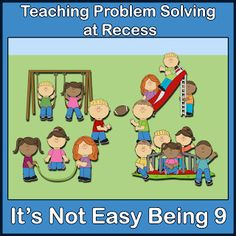 Teaching Problem Solving at Recess:  Because it's not easy being 9!  Via Shut the Door and Teach