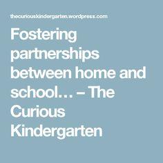 Fostering partnerships between home and school… – The Curious Kindergarten