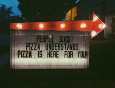 When pizza was better than any human. | 17 Times Pizza Restored Your Faith In Humanity
