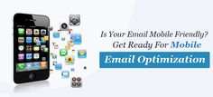 Get Ready For Mobile Email Optimization
