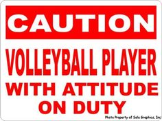 Caution Volleyball Player w/ Attitude on Duty Sign                                                                                                                                                      More