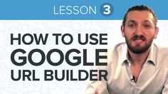 Lesson 3: How to Use Google URL Builder to Create UTM Codes - Ecommerce ...