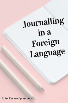 Journalling in a Foreign Language - Kotobites Japanese