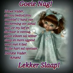 Good Night Wishes, Good Night Quotes, Evening Greetings, Goeie Nag, Strong Quotes, Afrikaans, Prayers, Nice, Baby