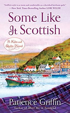 Some Like It Scottish: A Kilts and Quilts Novel by Patience Griffin http://www.amazon.com/dp/0451468317/ref=cm_sw_r_pi_dp_FzbSvb0RRE30K
