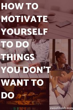 5 Self Motivation Tips That'll Literally Get You To Do Anything - Sweet Hush Here are 5 self motivation techniques that makes even the hardest task seem small and easy to do. You'll actually be motivated and stop procrastinating if …