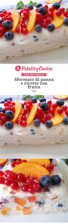 Sformato di panna e ricotta con frutta