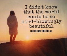 """I didn't know that the world could be so mind-blowingly beautiful."" - Justina Chen  Inspirational travel quotes. Find inspiring travel stories at diggingtoroam.com"