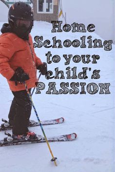 Homeschooling For Your Child's Passion | Just Plain Marie