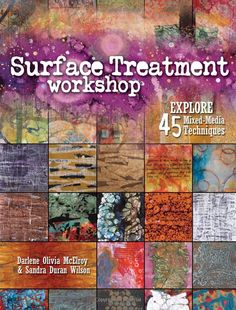 """Read """"Surface Treatment Workshop Explore 45 Mixed-Media Techniques"""" by Darlene Olivia McElroy available from Rakuten Kobo. Breaking the Surface Pondering how to begin a new piece of art? Surface Treatment Workshop has the answer! The authors o. Mixed Media Techniques, Art Techniques, Altered Books, Altered Art, Smash Book, The Artist, Art Journal Inspiration, Journal Ideas, Creative Journal"""