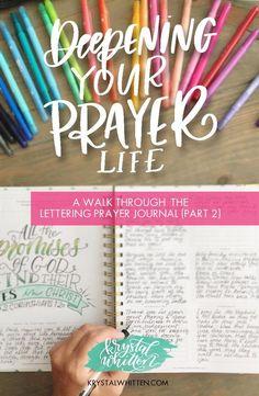 Have a better Prayer Life. How to pray? Prayer Series: A Walk Through the Lettering Prayer Journal (part 2)