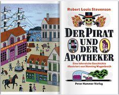 Robert Louis Stevenson: »Der Pirat und der Apotheker«, illustriert und ins Deutsche übertragen von Henning Wagenbreth
