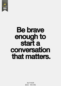 Even if the words hurt or are themselves hard to say.make it matter. The Words, Cool Words, Amazing Quotes, Great Quotes, Quotes To Live By, Change Quotes, Daily Quotes, Quotable Quotes, Motivational Quotes