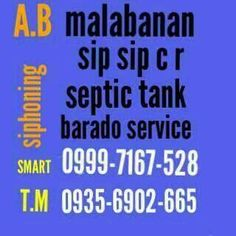 A.B  MALABANAN. SIPHONING  SEPTIC TANK. POZO NEGRO BARADO SERVICE.  just text/call                                                          SMART 0999_716_7528.                                   GLOBE 0935_690_2665.                                                                     ALL . SERVICE. offered hauling  & disposal. of solid and liquid human  general cleaning of septic tank /waste water. treatment. plants /waste. yards/STP /grease trap etc dec_logging of pipelines and sewer lines…