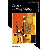 Croft, Paul. Stone Lithography, A & C Black, London, 2001.