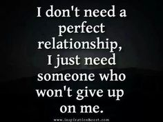 Positive Inspirational Quotes: I don't need a perfect relationship. Cute Quotes, Great Quotes, Quotes To Live By, Break Uo Quotes, Cheer Up Quotes, Funny Quotes, The Words, Inspiring Quotes About Life, Inspirational Quotes