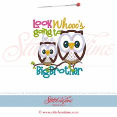 63 Owl : Look Whoos Going To Be A Big Brother Applique 5x7