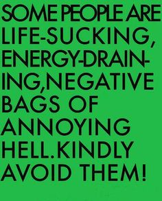 Avoid negative people. Surround yourself with #positivity.