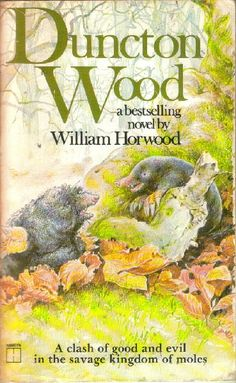 Duncton Wood - William Horwood....like The Lord Of The Rings, only more interesting!Loved it!!