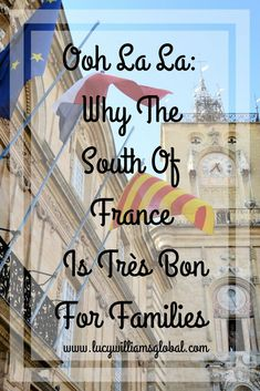 Ooh La La_ Why The South Of France Is Très Bon For Families #france #southoffrance #europe #familyholidays