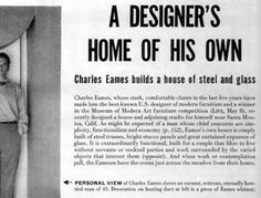 A Designer's Home of His Own Charles Eames Charles Eames, Art Furniture, Modern Furniture, Mid Century Modern Design, Museum Of Modern Art, Modern Graphic Design, Life Magazine, Building A House, Mid-century Modern