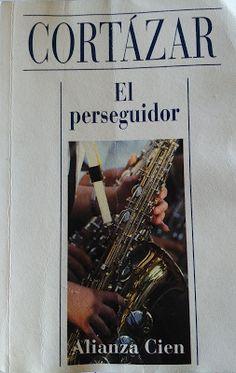 """El poema del hombre muerto: """"El perseguidor"""" 1993 - Julio Cortázar"""