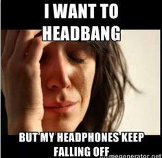Metalhead problems~