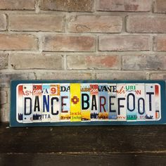 Dancing Barefoot, License Plate Art, Hippie Quotes, Grandparent Gifts, Letter Art, Personalized Signs, Business Names, Art Pictures, Photos