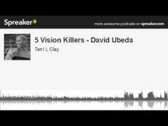 5 Vision Killers - David Ubeda (made with Spreaker)