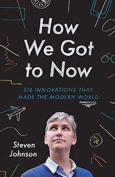How We Got to Now: Six Innovations that Made the Modern World - DVD