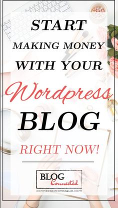 Wordpress Blog: How to start making money by creating your first Wordpress Blog