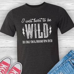 Born to Be Wild Unisex Tee    #funnytshirts #graphictees #lovethisshirt #boutiquetees #boutiquestyle