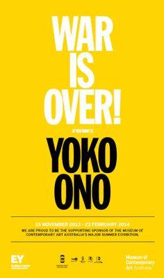 War Is Over! (if you want it): Yoko Ono Yoko Ono, Art Calendar, Museum Of Contemporary Art, Make Art, War, November 2013, Augmented Reality, Sydney, Fonts