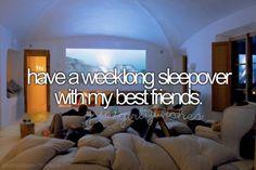 have a weeklong sleepover with my best friends   bucket list