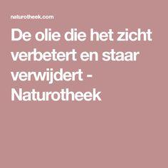 De olie die het zicht verbetert en staar verwijdert - Naturotheek Herbs For Health, Good To Know, The Cure, Health Fitness, Healthy, Beauty Tips, Dr Oz, Human Body, Unity