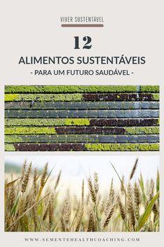 """""""A maioria de nós acredita que é o nosso consumo de energia ou escolha de transporte que causam os mais graves danos ambientais. Na verdade, é o nosso sistema alimentar que cria o maior impacto."""" Se estás preocupado(a) com a tua saúde – e com a da tua família e gerações vindouras – continua a ler este post; depois disso, a corrida ao supermercado nunca mais será a mesma (e isso é uma coisa boa, acredita!) Sustainable Food, Sustainable Living, Food System, We Energies, Tomorrow Will Be Better, Health Coach, Sustainability, Believe, Environment"""
