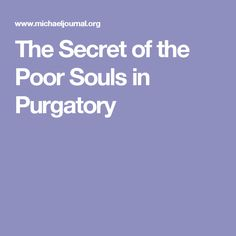 The Secret of the Poor Souls in Purgatory
