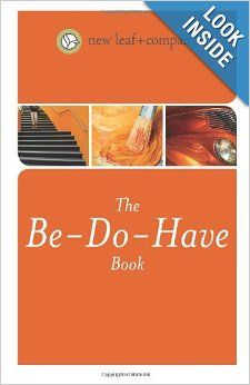 The Be-Do-Have Book: six simple steps to banish overwhelm and get focused on what you really want: Margaret Lukens: 9781483964515: Amazon.co...