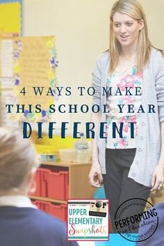 Upper Elementary Snapshots: 4 Ways To Make This School Year Different