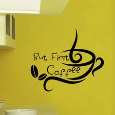 Wall Decals Vinyl Sticker But First Coffee Cup Kitchen Bar Cafe Restaurant Decal Home Decor Murals Bedroom Studio Dorm: Amazon.co.uk: Kitchen & Home