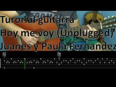 "Como tocar ""Hoy me voy"" Juanes y Paula Fernandez Unplugged Guitarra - YouTube"