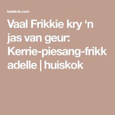 Vaal Frikkie kry 'n jas van geur: Kerrie-piesang-frikkadelle Savory Tart, Soul Food, Van, Recipes, Hamburger Patties, Recipies, Ripped Recipes, Vans, Recipe