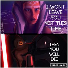Ahsoka vs. Darth Vader I won't leave you. Not this time. | Then you will die.