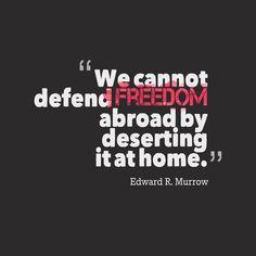 ~ Edward R Murrow