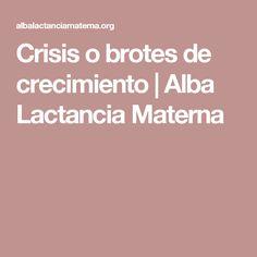 Crisis o brotes de crecimiento   Alba Lactancia Materna
