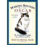 Making Rounds with Oscar: The Extraordinary Gift of an Ordinary Cat (Hardcover)By David Dosa