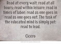 Read at every wait; read at all hours; read within leisure; read...