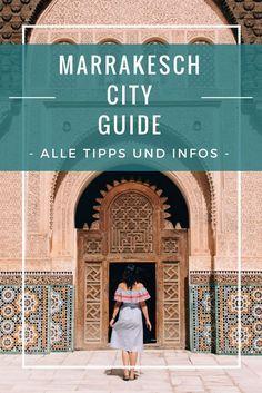Marrakesch Guide – Tipps, Ausflüge, & Sehenswürdigkeiten {Marokko}